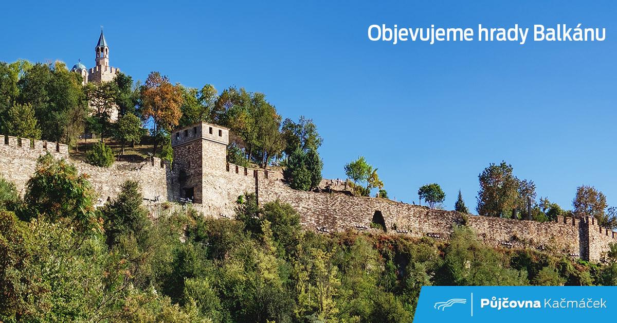 Objevujeme hrady Balkánu